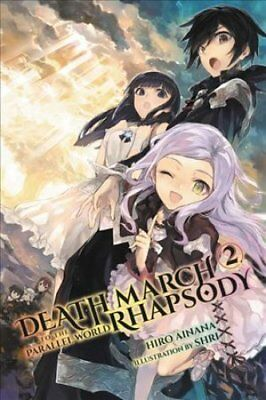 Death March to the Parallel World Rhapsody, Vol. 2 (light novel) by Hiro...