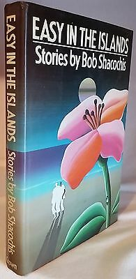 Shacochis Bob * Easy In The Islands * 1st 1st Book - FINE