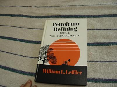 Petroleum Refining for the Non technical Person