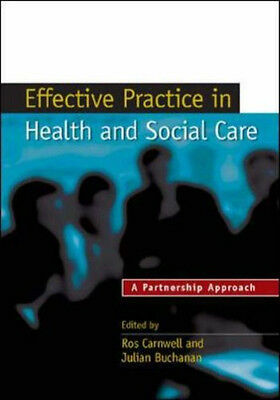 Effective practice in Health and Social Care. A Partnership approach Paperback