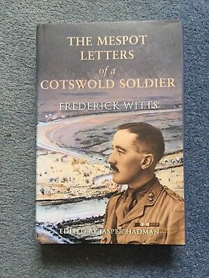 The Mespot Letters Of A Cotswold Soldier- F. Witts