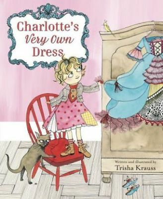 Trisha Krauss - Charlotte's Very Own Dress Gebunden  NEU