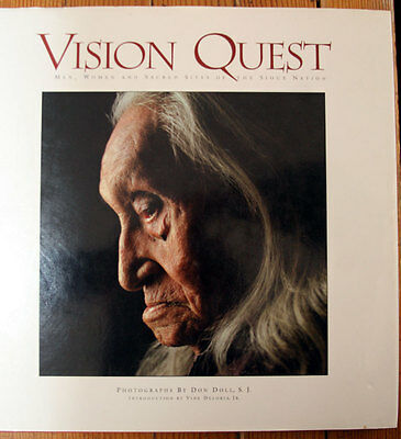 VISION QUEST: Men Women & Sacred Sites of Sioux Nation 1st Ed. Don Doll Photos