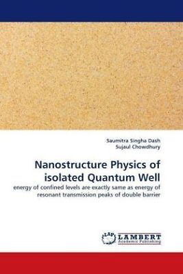 Saumitra Singha Dash - Nanostructure Physics of isolated Quantum Well - ene NEU