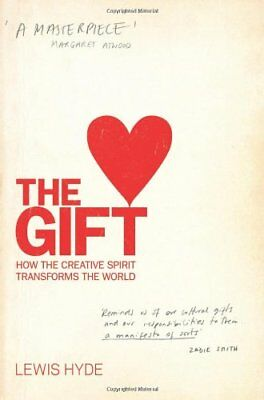 The Gift: How the Creative Spirit Transforms the World-Lewis Hyde