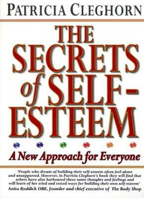 The Secrets of Self-esteem: A New Approach for Everyone-Patricia Cleghorn