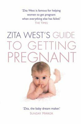 Zita West's Guide to Getting Pregnant: The Complete Programme from the Renown.
