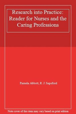 Research into Practice: Reader for Nurses and the Caring Professions-Pamela Abb
