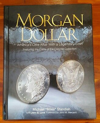 Morgan Dollar America's Love Affair with a Legendary Coin Michael Standish