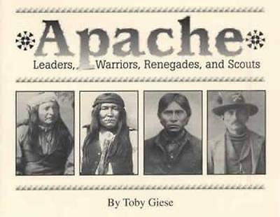 Apache Indian Photos - Leaders Warriors Scouts Renegade