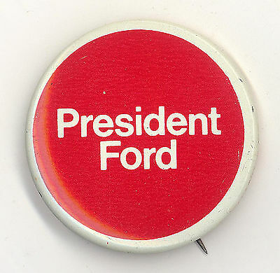 "* Super  ~  "" PRESIDENT FORD (2nd HQ Release) ""  ~  1976 Campaign Button"