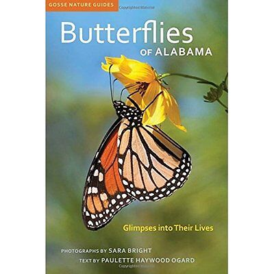 Butterflies of Alabama: Glimpses into Their Lives (Goss - Paperback NEW Sara Bri