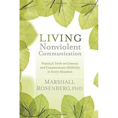 Living Nonviolent Communication: Practical Tools to Con - Paperback NEW Marshall