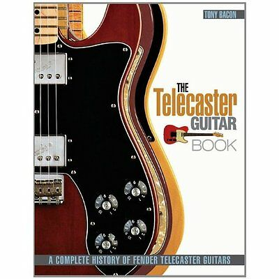 Telecaster Guitar Book: A Complete History of Fender Te - Paperback NEW Bacon, T