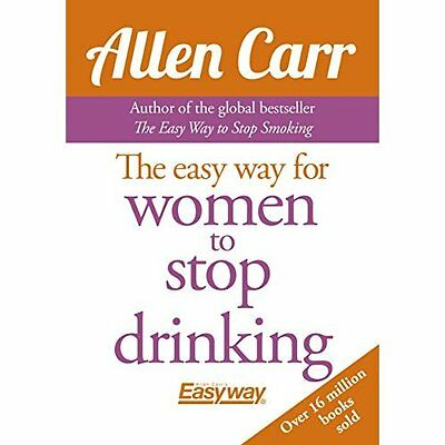 The Easy Way for Women to Stop Drinking - Paperback NEW Allen Carr (Aut 2015-01-