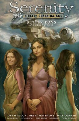 Serenity Volume 2: Better Days And Other Stories 2nd Edition 9781595827395