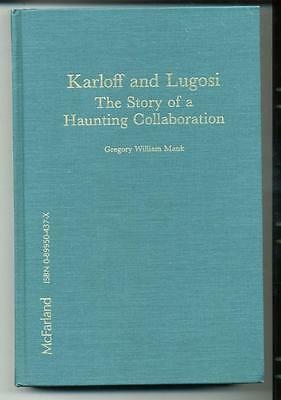 Karloff and Lugosi: The Story of a Haunting Collaboration    HC    1990