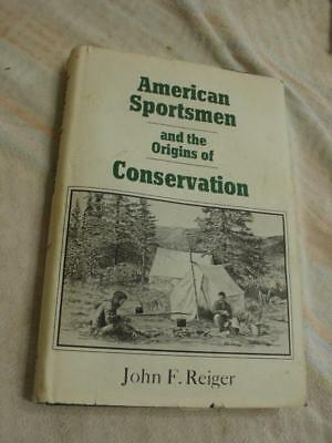 American sportsmen and the origin of conservation