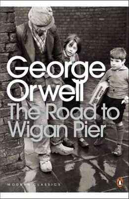 The Road to Wigan Pier by George Orwell 9780141185293 (Paperback, 2001)