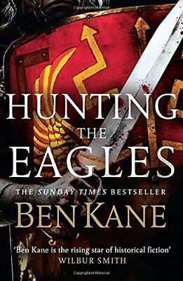 Hunting the Eagles (Eagles of Rome)-Ben Kane, 9780099580751