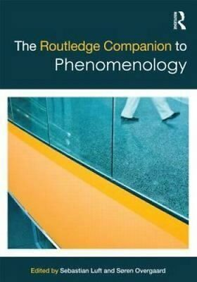 The Routledge Companion to Phenomenology by Sebastian Luft 9780415858410