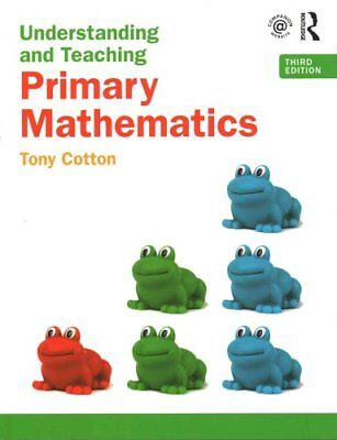 Understanding and Teaching Primary Mathematics by Tony Cotton 9781138906402