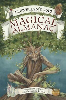 Magical Almanac 2018: Practical Magic for Everyday Living by Llewellyn...