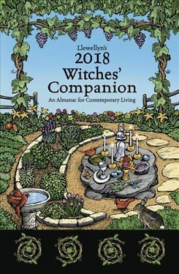 Llewellyn's Witches' Companion 2018: An Almanac for Contemporary Living by...