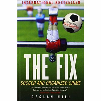 The Fix: Soccer and Organized Crime - Paperback NEW Hill, Declan 2010-04-13