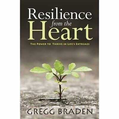 Resilience from the Heart: The Power to Thrive in Life' - Paperback NEW Gregg Br