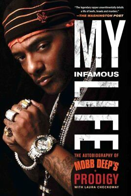 My Infamous Life: The Autobiography of Mobb Deep's Prodigy by Albert  Prodigy...