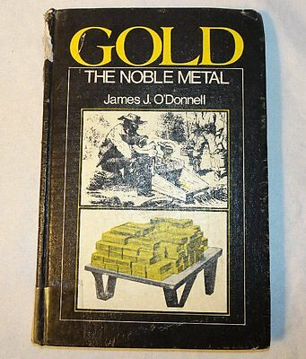 GOLD The Noble Metal by James J O'Donnell