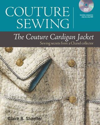 The Couture Cardigan Jacket Sewing Secrets from a Chanel Collector 9781600859557
