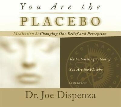 You Are the Placebo Meditation 2 Changing One Belief and Percep... 9781781807316