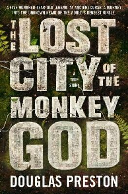 The Lost City of the Monkey God by Douglas Preston (Paperback, 2017)