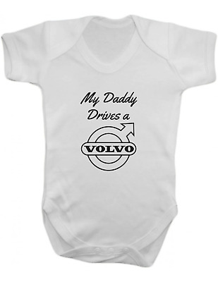 My Daddy Drives a Volvo -Baby Vest-Baby Romper-Baby Bodysuit-100% Cotton