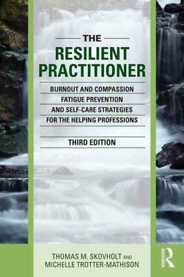 The Resilient Practitioner Burnout and Compassion Fatigue Preve... 9781138830073