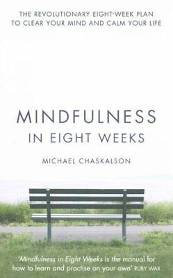 Mindfulness in Eight Weeks The Revolutionary 8 Week Plan to Cle... 9780007591435