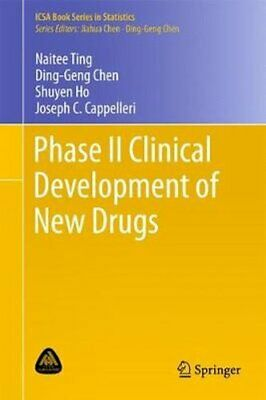 Phase II Clinical Trials: Phase II Clinical Development of New Drugs: 2017 by...