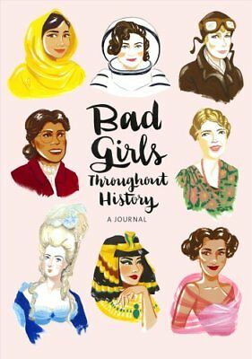Bad Girls Throughout History: A Journal by Ann Shen 9781452153995