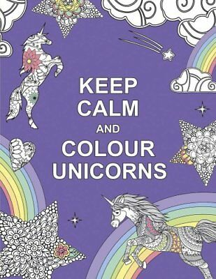 Keep Calm and Colour Unicorns by Summersdale Publishers (Paperback, 2016)