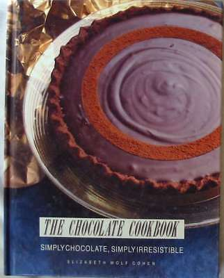 The Chocolate Cookbook - Simply Chocolate, Simply Irresistible - Elizabeth Wolf