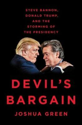 Devil's Bargain Steve Bannon, Donald Trump and the Storming of ... 9780735225022