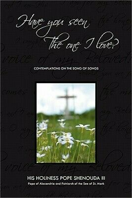 Have You Seen the One I Love: Contemplations on the Song of Songs (Paperback or