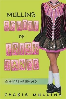 Mullins School of Irish Dance: Ginny at Nationals (Paperback or Softback)