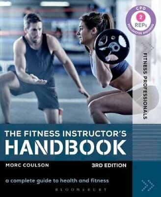 The Fitness Instructor's Handbook: A Complete Guide to Health and Fitness by...