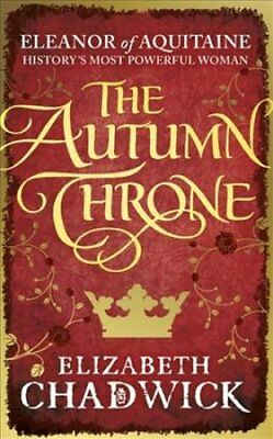 The Autumn Throne by Elizabeth Chadwick (Paperback, 2017)