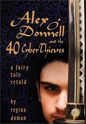 Alex O'Donnell and the 40 Cyberthieves (Hardback or Cased Book)