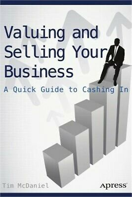 Valuing and Selling Your Business: A Quick Guide to Cashing in (Paperback or Sof