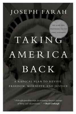 Taking America Back: A Radical Plan to Revive Freedom, Morality, and Justice (Pa